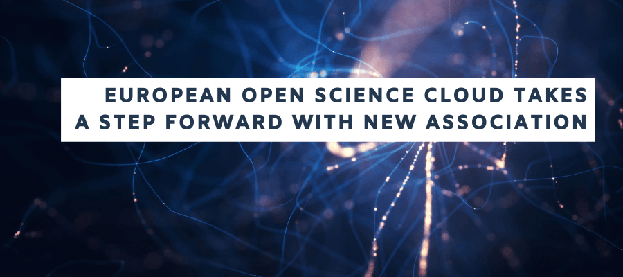 European Open Science Cloud takes a step forward with new Association