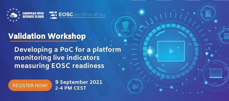 Validation workshop of the project on Developing a PoC for a platform monitoring live indicators measuring EOSC readiness