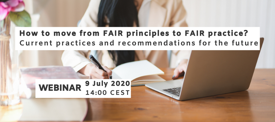 WEBINAR: How to move from FAIR principles to FAIR practice? Current practices and recommendations for the future