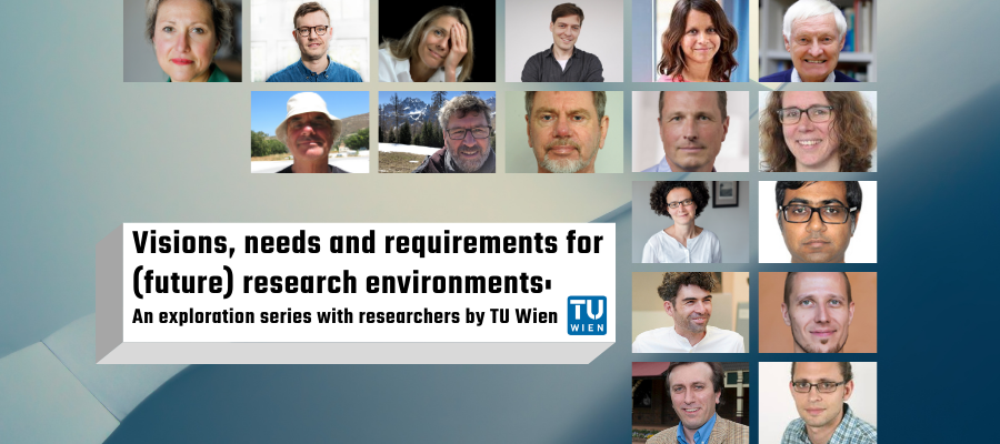 Visions, needs and requirements for (future) research environments: An Exploration Series with Researchers