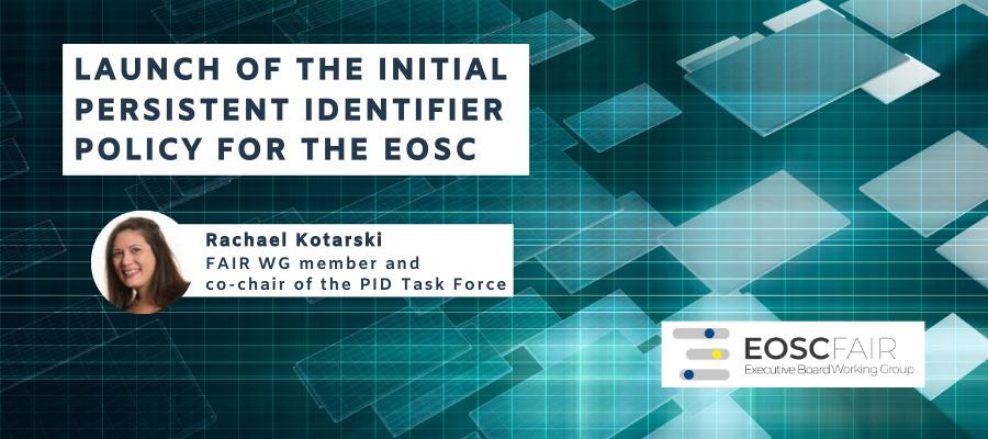 Launch of the initial Persistent Identifier Policy for the EOSC