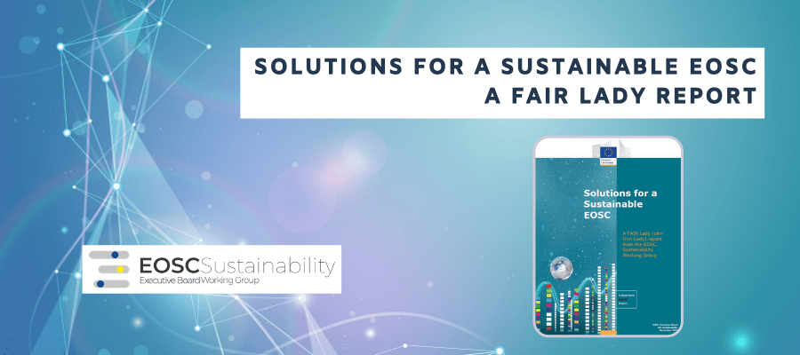 Solutions for a sustainable EOSC: a FAIR lady report