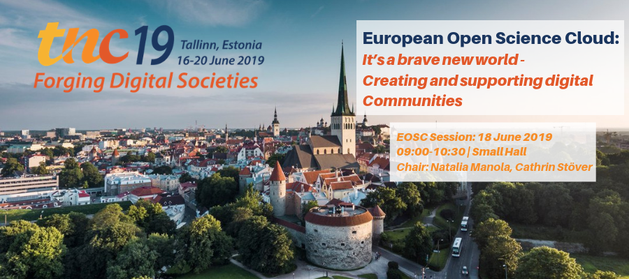 TNC19 Forging Digital Societies - European Open Science Cloud (EOSC): It's a brave new world - creating and supporting digital Communities